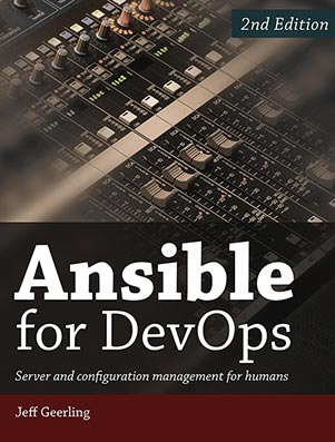 Ansible for DevOps - Server and configuration management for humans - Book by Jeff Geerling